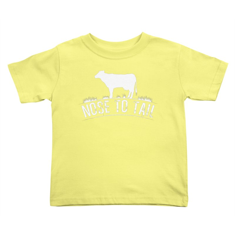 Nose to tail white lettering Kids Toddler T-Shirt by Fat Fueled Family's Artist Shop