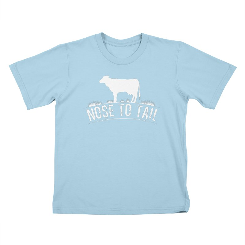Nose to tail white lettering Kids T-Shirt by Fat Fueled Family's Artist Shop