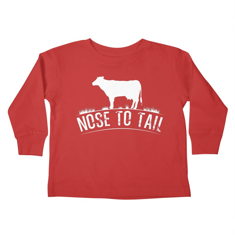 Nose to tail white lettering Kids Toddler Longsleeve T-Shirt by Fat Fueled Family's Artist Shop