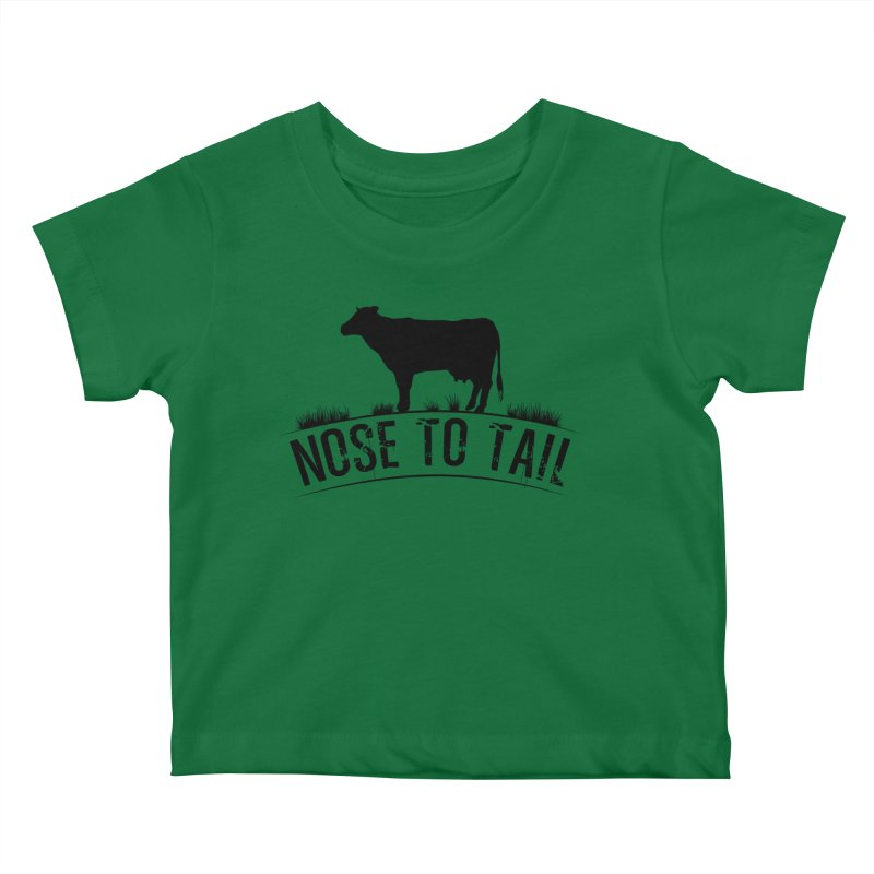 Nose to tail black lettering Kids Baby T-Shirt by Fat Fueled Family's Artist Shop