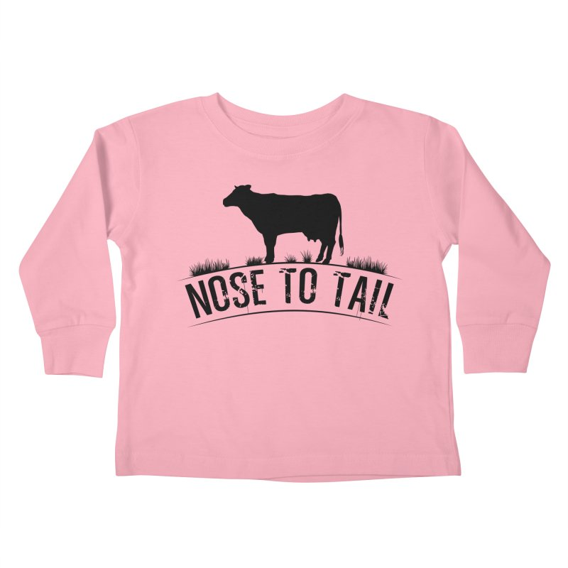 Nose to tail black lettering Kids Toddler Longsleeve T-Shirt by Fat Fueled Family's Artist Shop