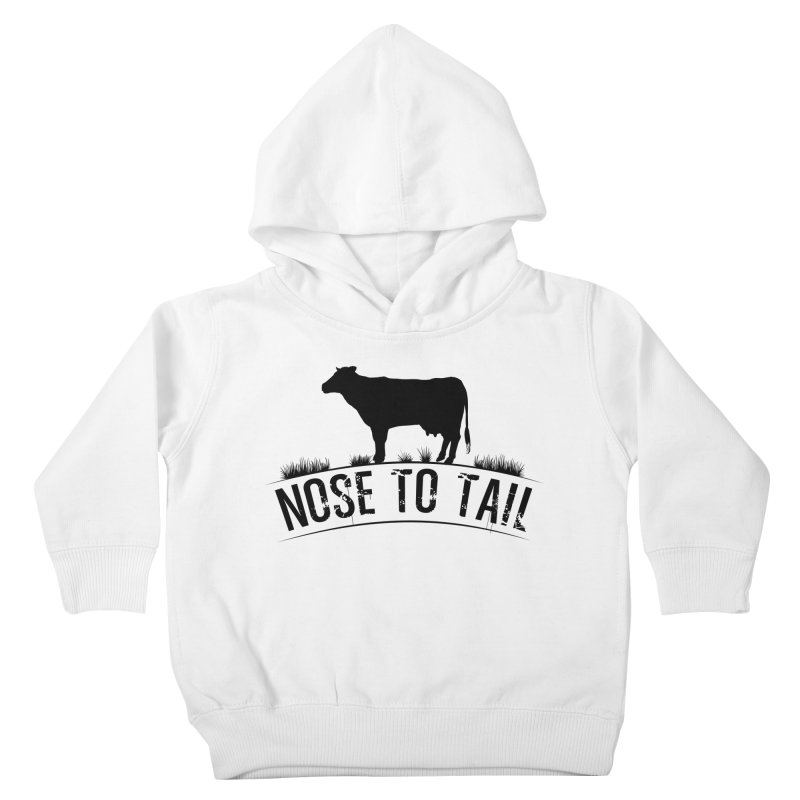 Nose to tail black lettering Kids Toddler Pullover Hoody by Fat Fueled Family's Artist Shop