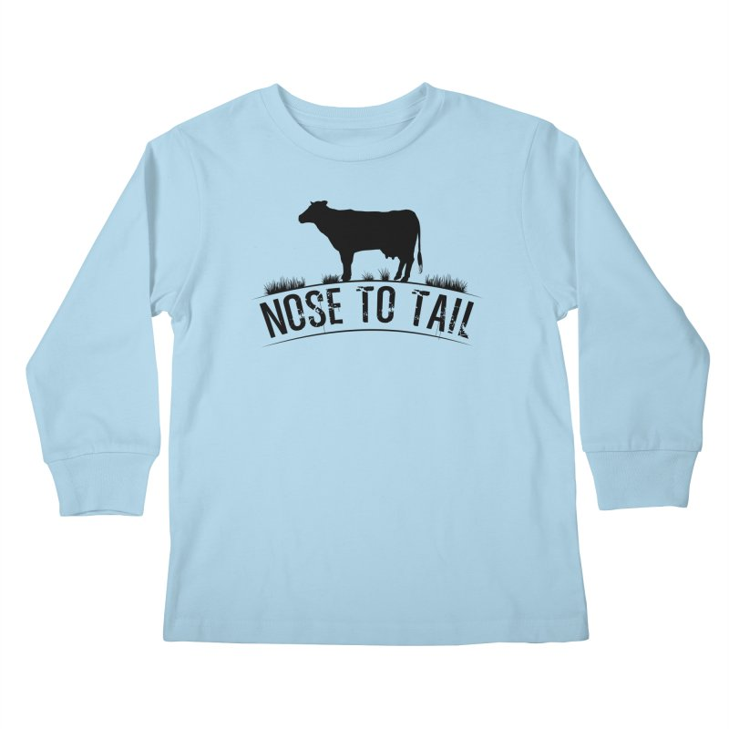 Nose to tail black lettering Kids Longsleeve T-Shirt by Fat Fueled Family's Artist Shop