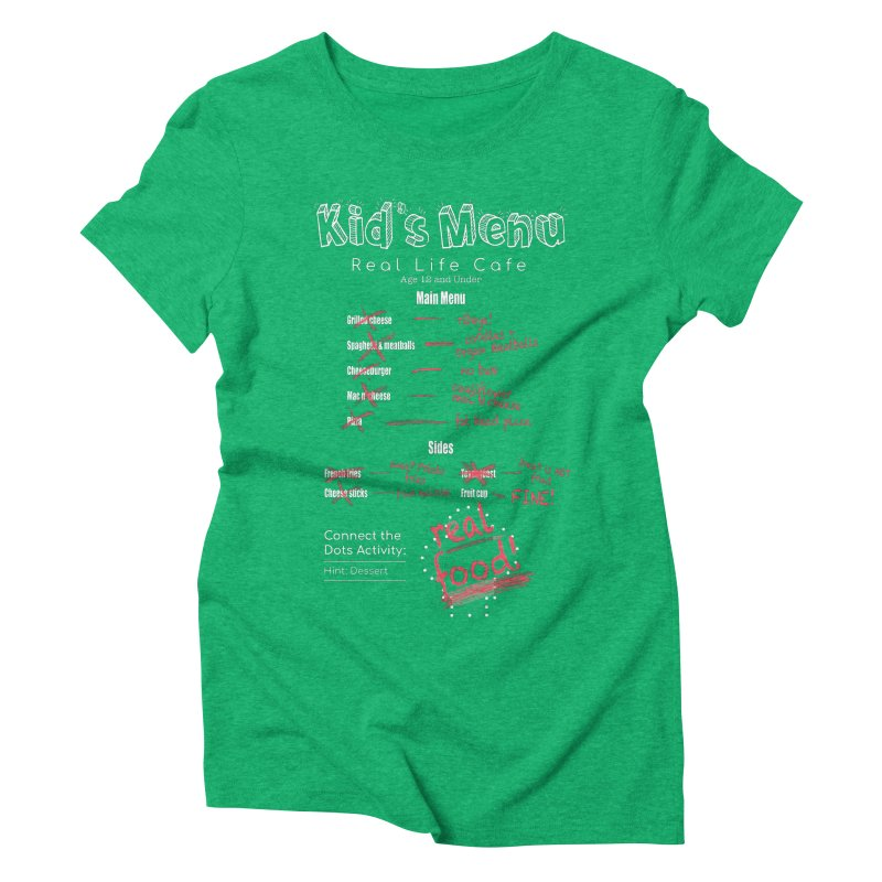 Kid's menu white text Women's Triblend T-Shirt by Fat Fueled Family's Artist Shop