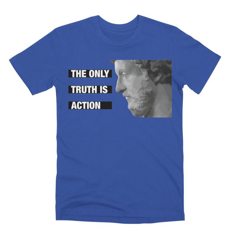 The only truth is action black Men's Premium T-Shirt by Fat Fueled Family's Artist Shop