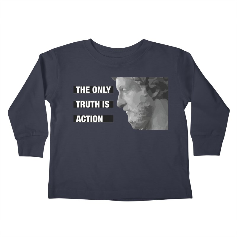 The only truth is action black Kids Toddler Longsleeve T-Shirt by Fat Fueled Family's Artist Shop
