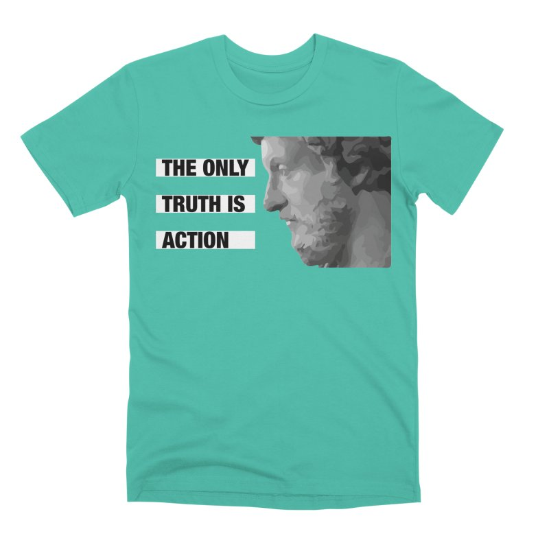 The Only Truth is Action Men's Premium T-Shirt by Fat Fueled Family's Artist Shop