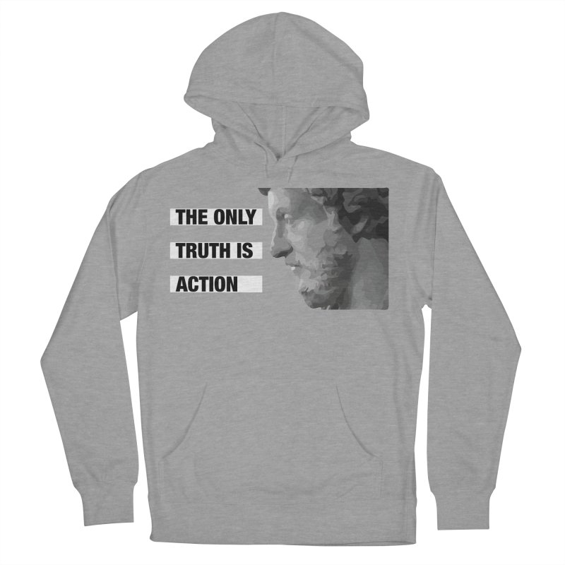 The Only Truth is Action Women's French Terry Pullover Hoody by Fat Fueled Family's Artist Shop