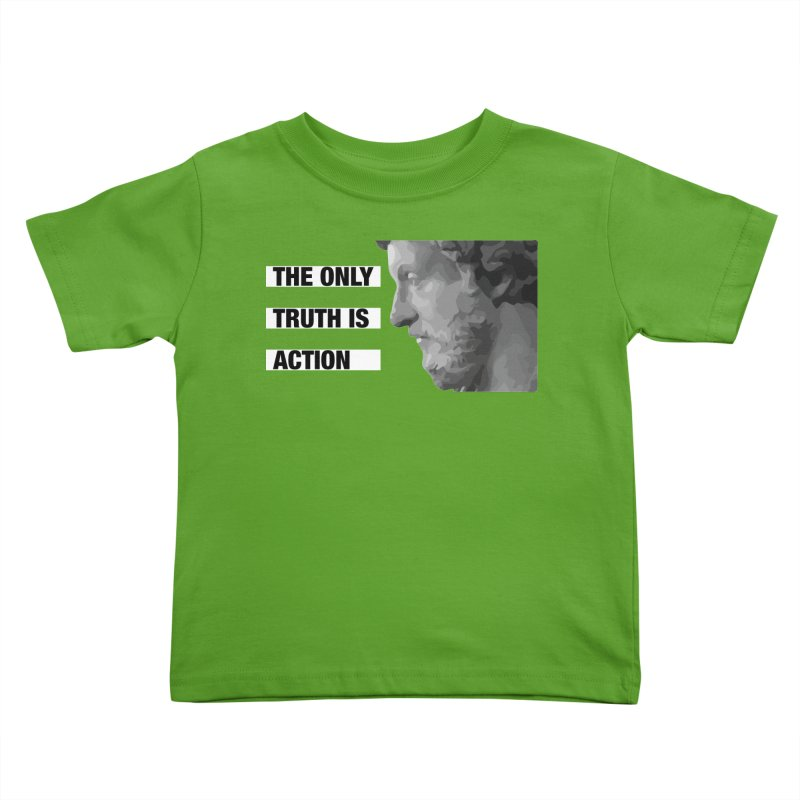 The Only Truth is Action black Kids Toddler T-Shirt by Fat Fueled Family's Artist Shop