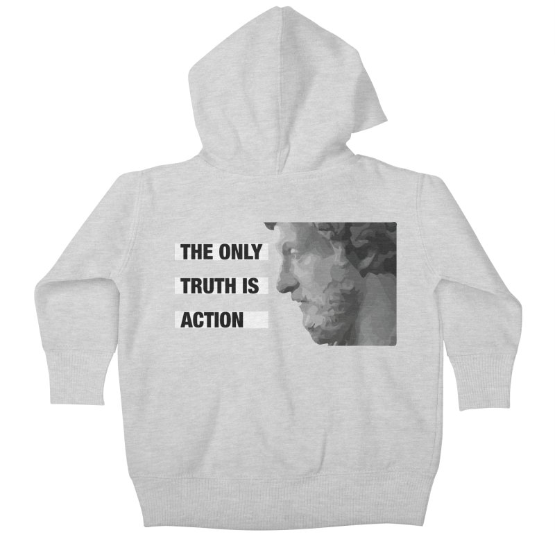 The Only Truth is Action Kids Baby Zip-Up Hoody by fatfueledfamily's Artist Shop