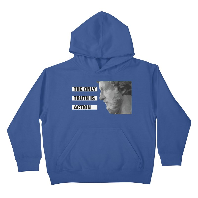 The Only Truth is Action Kids Pullover Hoody by fatfueledfamily's Artist Shop