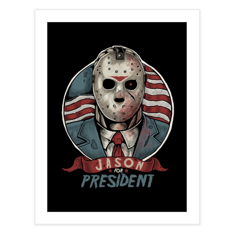 Jason For President Home Fine Art Print by Fathi