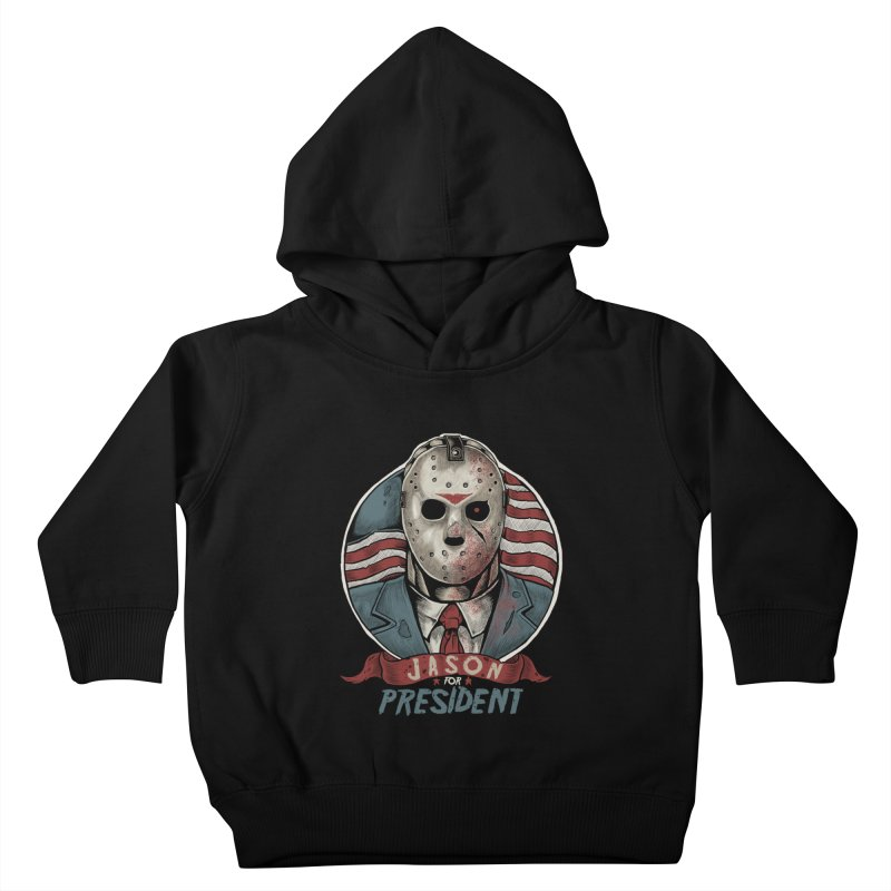 Jason For President Kids Toddler Pullover Hoody by Fathi