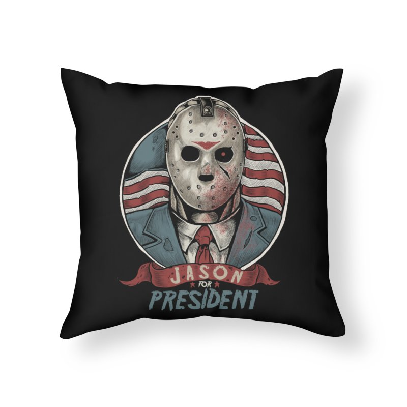 Jason For President Home Throw Pillow by Fathi