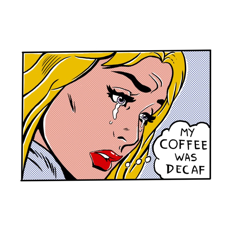 My Coffee Was Decaf Women's T-Shirt by Fathi
