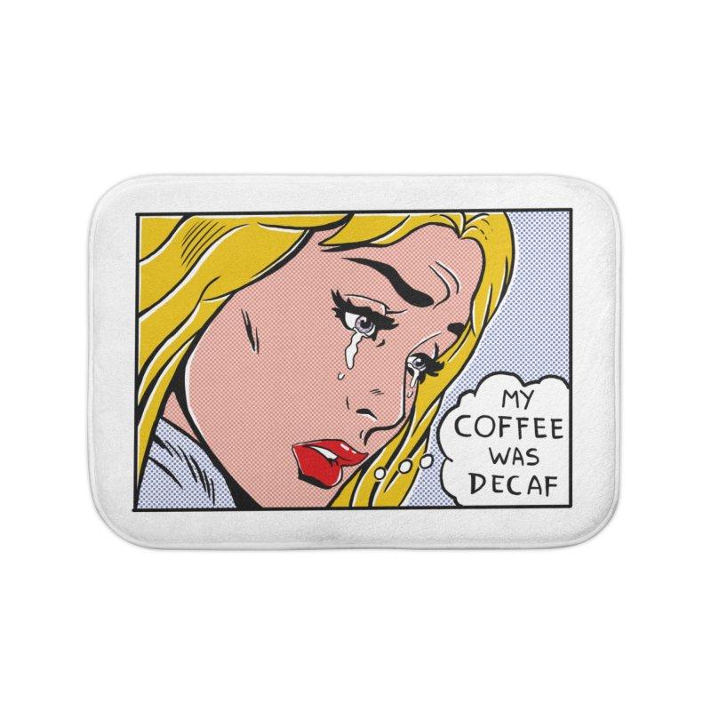 My Coffee Was Decaf Home Bath Mat by Fathi