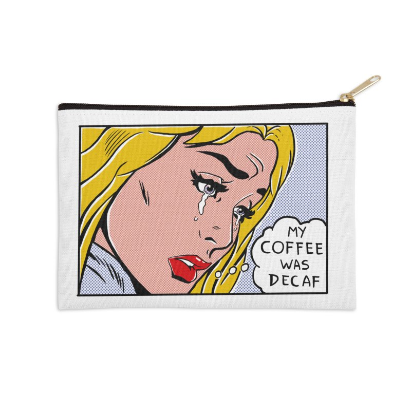 My Coffee Was Decaf Accessories Zip Pouch by Fathi