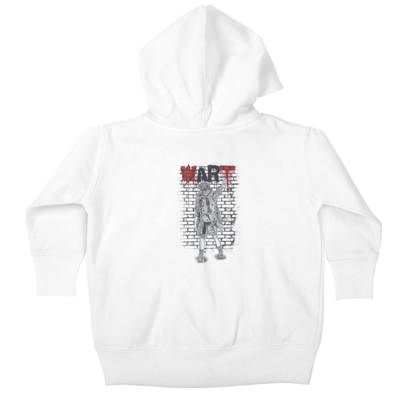 Make Art Not War Kids Baby Zip-Up Hoody by Fathi