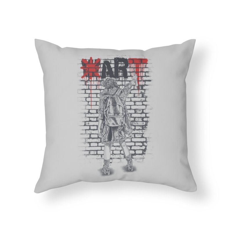 Make Art Not War Home Throw Pillow by Fathi