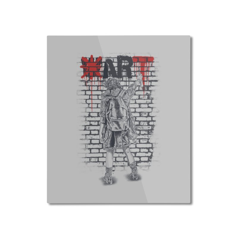 Make Art Not War Home Mounted Aluminum Print by Fathi