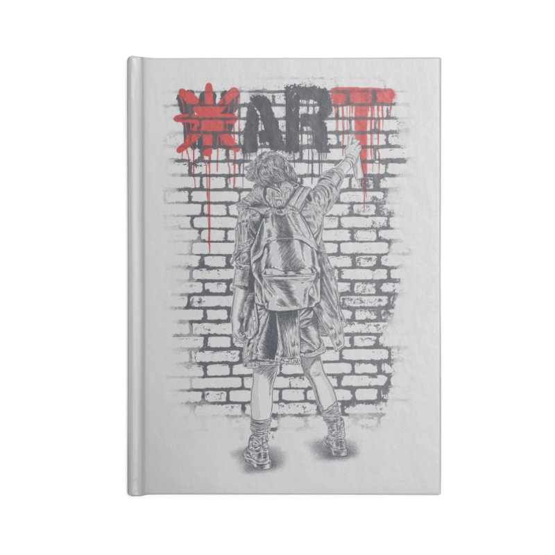 Make Art Not War Accessories Lined Journal Notebook by Fathi