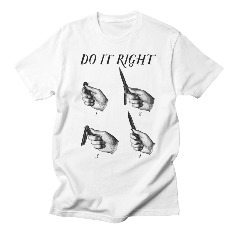 Do It Right Women's Regular Unisex T-Shirt by Fat.Max