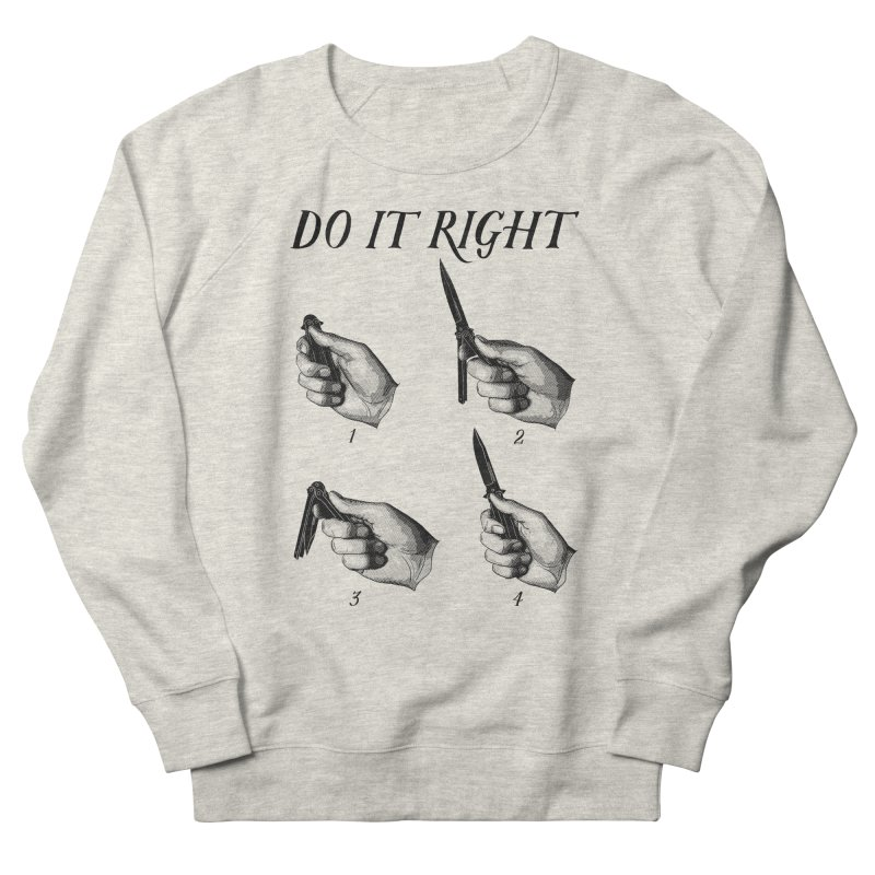 Do It Right Women's French Terry Sweatshirt by Fat.Max