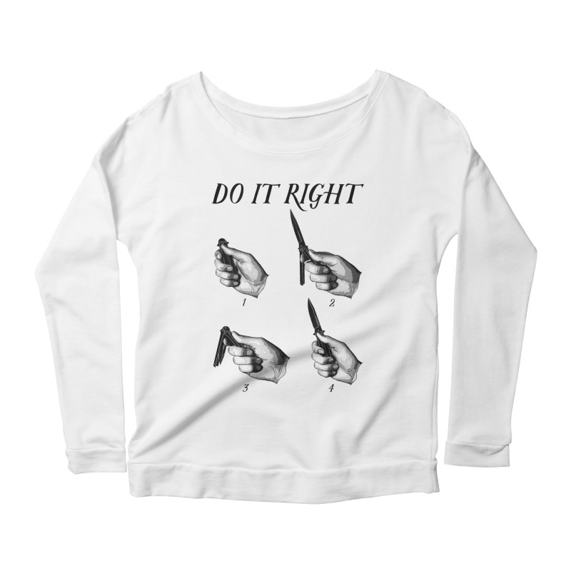 Do It Right Women's Longsleeve Scoopneck  by Fat.Max