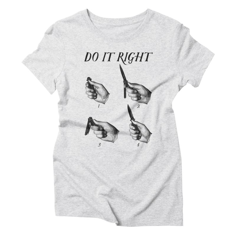 Do It Right Women's Triblend T-Shirt by Fat.Max