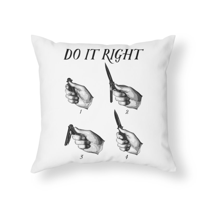 Do It Right Home Throw Pillow by Fat.Max