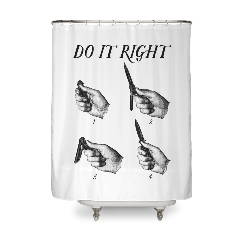 Do It Right Home Shower Curtain by Fat.Max