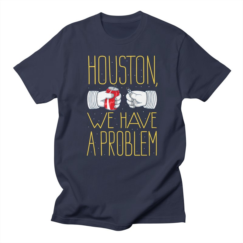 HOUSTON, WE HAVE A PROBLEM Men's T-Shirt by Fat.Max