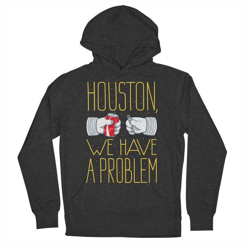 HOUSTON, WE HAVE A PROBLEM Women's French Terry Pullover Hoody by Fat.Max
