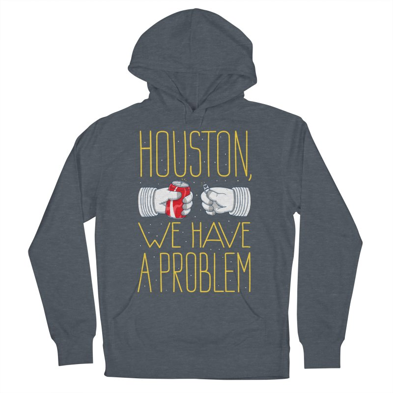 HOUSTON, WE HAVE A PROBLEM Men's French Terry Pullover Hoody by Fat.Max