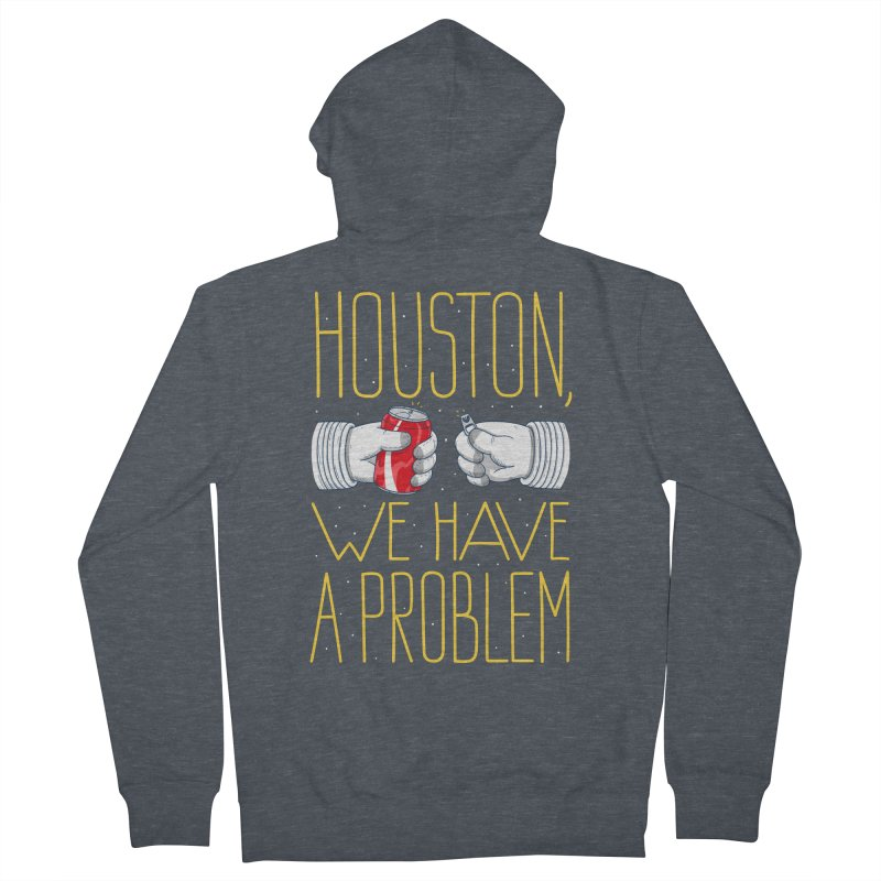 HOUSTON, WE HAVE A PROBLEM Women's French Terry Zip-Up Hoody by Fat.Max