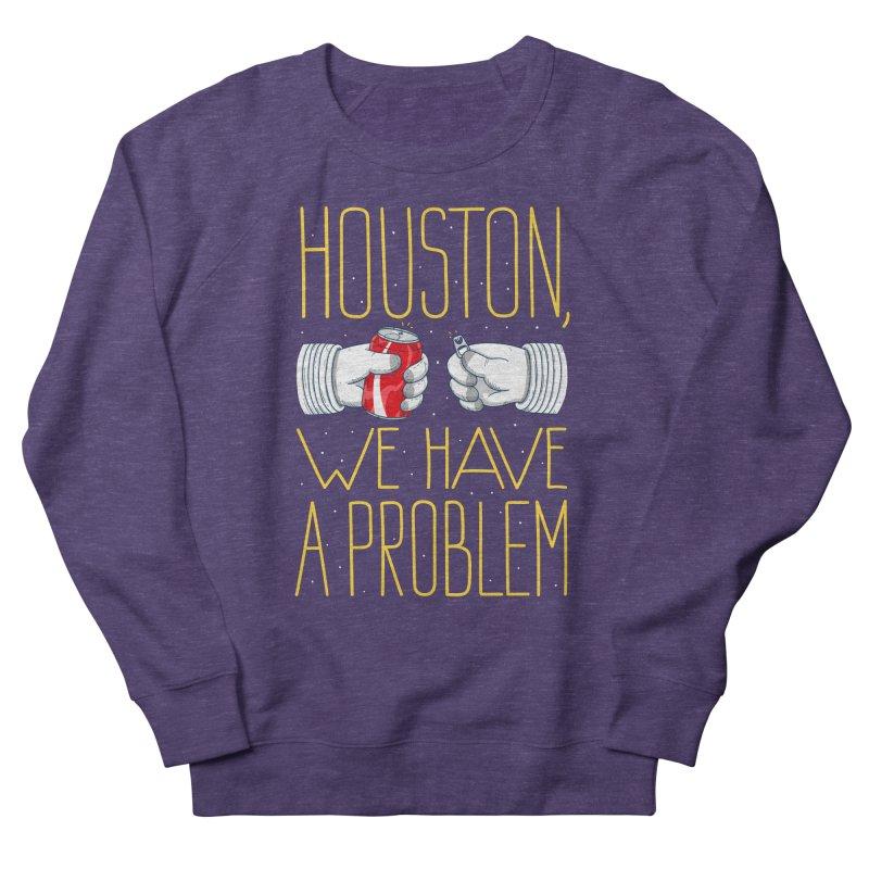 HOUSTON, WE HAVE A PROBLEM Men's Sweatshirt by Fat.Max