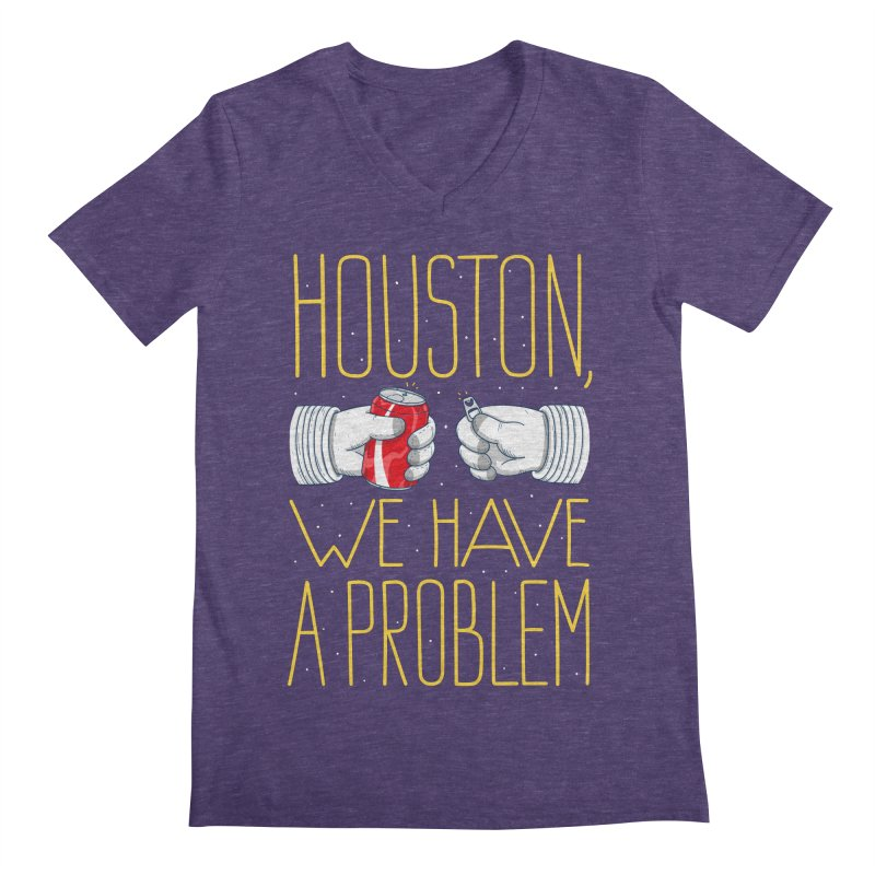 HOUSTON, WE HAVE A PROBLEM Men's V-Neck by Fat.Max