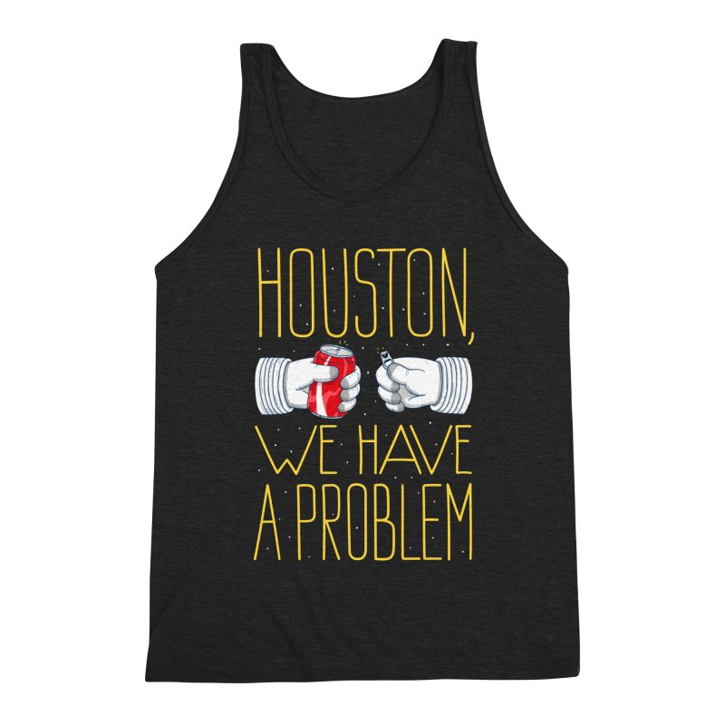 HOUSTON, WE HAVE A PROBLEM Men's Triblend Tank by Fat.Max