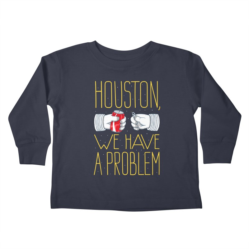 HOUSTON, WE HAVE A PROBLEM Kids Toddler Longsleeve T-Shirt by Fat.Max