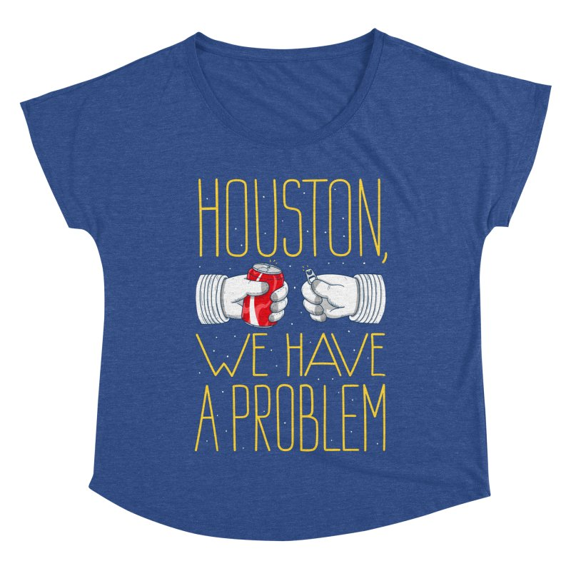 HOUSTON, WE HAVE A PROBLEM Women's Scoop Neck by Fat.Max
