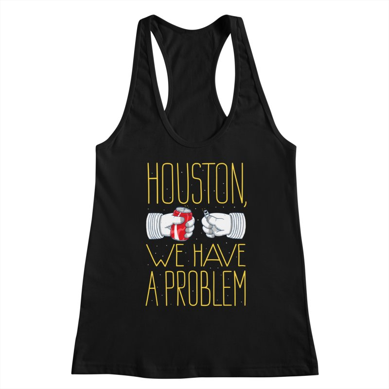 HOUSTON, WE HAVE A PROBLEM Women's Tank by Fat.Max