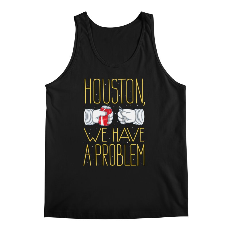 HOUSTON, WE HAVE A PROBLEM Men's Tank by Fat.Max