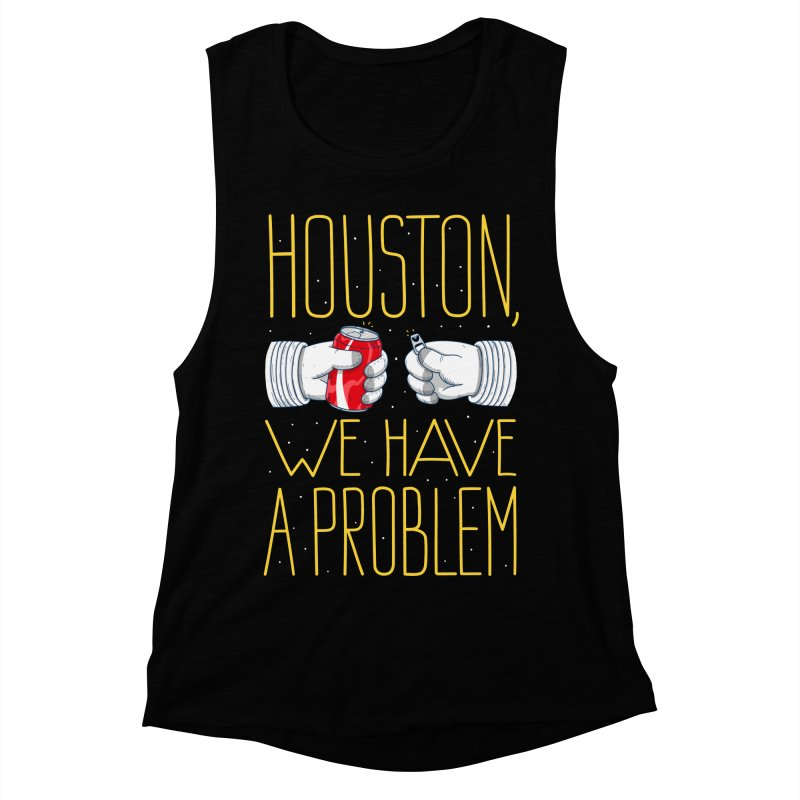 HOUSTON, WE HAVE A PROBLEM Women's Muscle Tank by Fat.Max