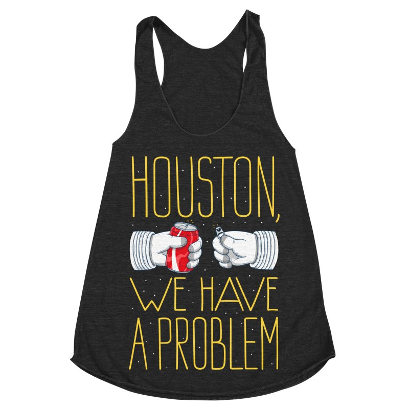 HOUSTON, WE HAVE A PROBLEM Women's Racerback Triblend Tank by Fat.Max