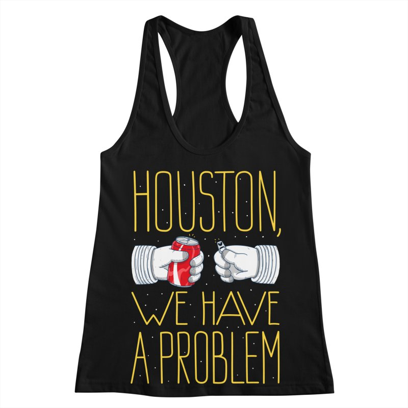 HOUSTON, WE HAVE A PROBLEM Women's Racerback Tank by Fat.Max