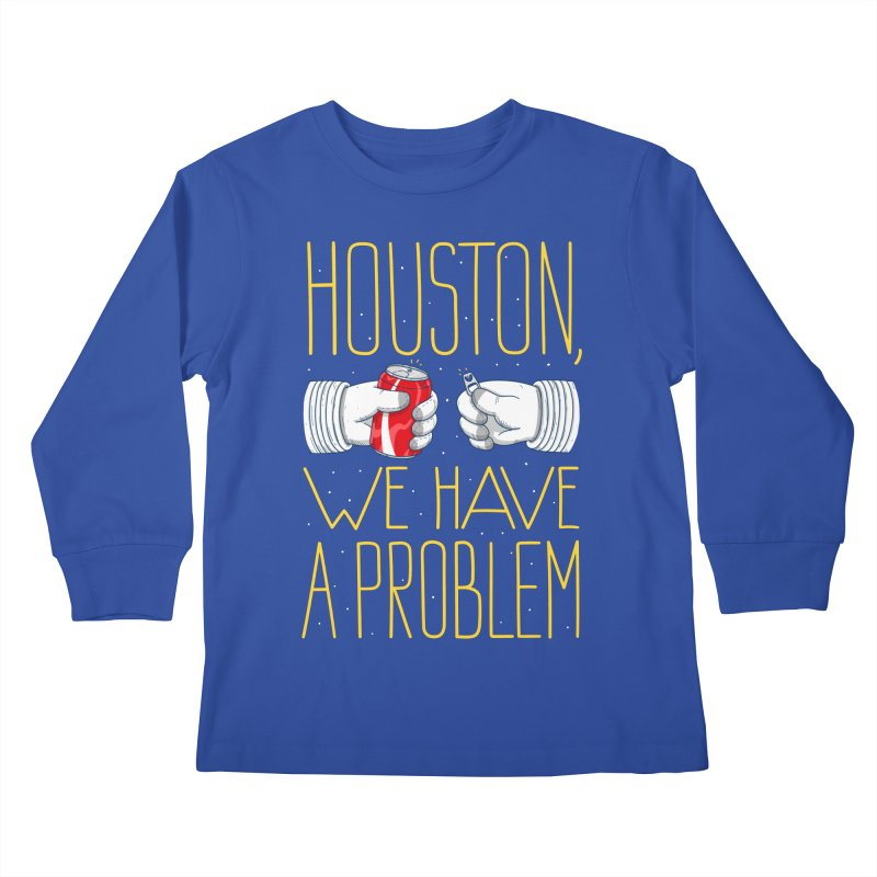 HOUSTON, WE HAVE A PROBLEM Kids Longsleeve T-Shirt by Fat.Max