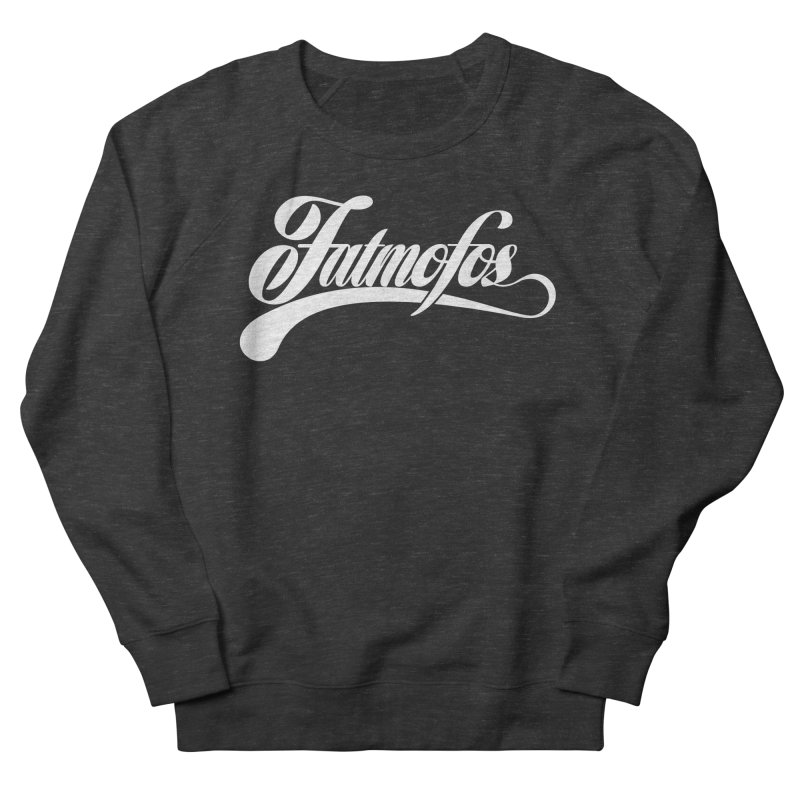 Fatmofos Classic Dark T-Shirt Women's French Terry Sweatshirt by Fatmofos