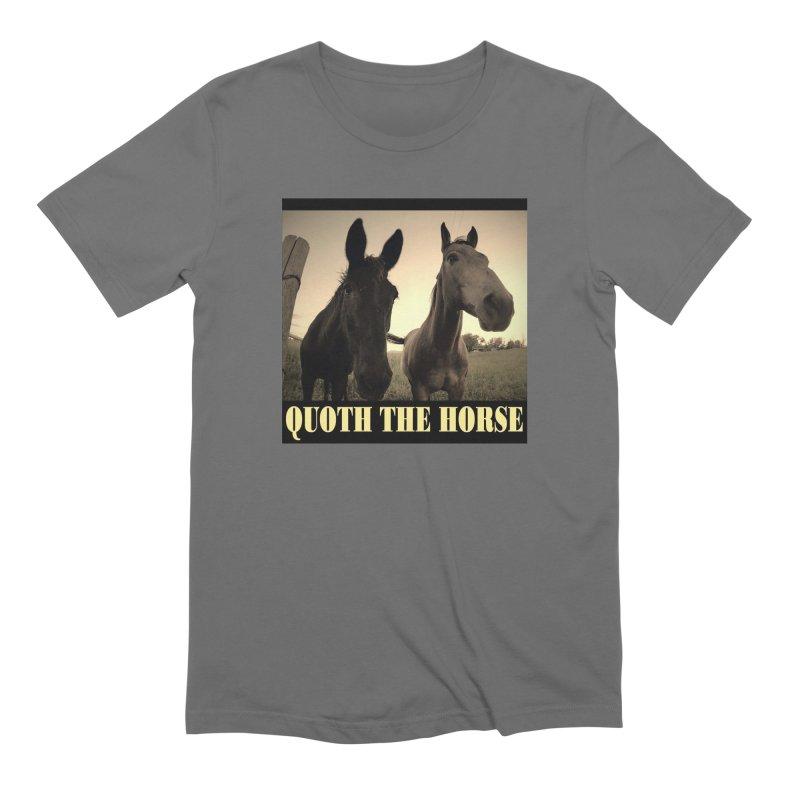 Quoth the Horse Men's T-Shirt by Fat Stallion Merch!