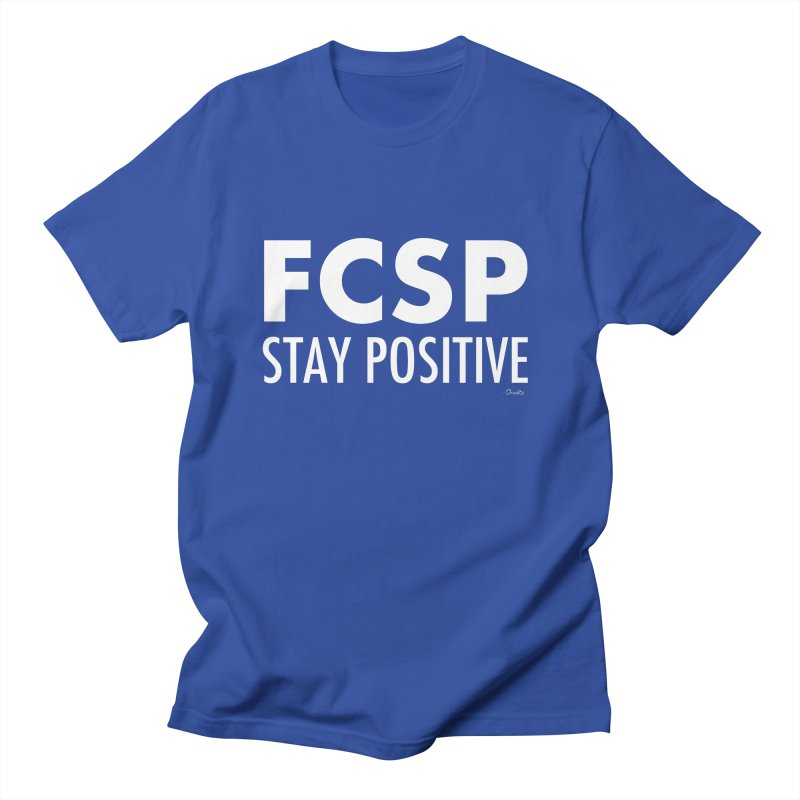 Stay Positive (White Font) Women's T-Shirt by The FCSP Foundation Shop