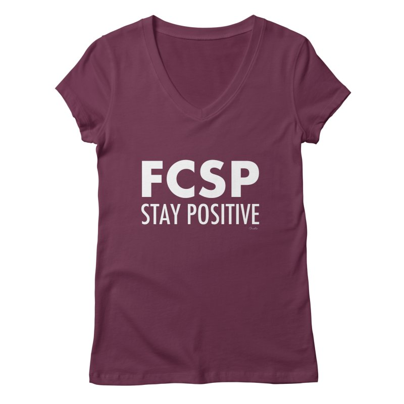 Stay Positive (White Font) Women's V-Neck by The FCSP Foundation Shop